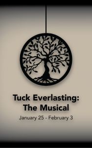 Tuck Everlasting: The Musical @ Electric City Playhouse | Anderson | South Carolina | United States